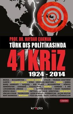Türk Dış Politikasında 41 Kriz (1924 - 2014)