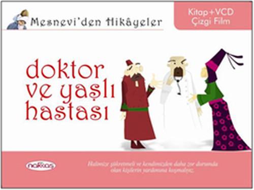 Mesnevi'den Hikayeler - Doktor ve Yaşlı Hastası