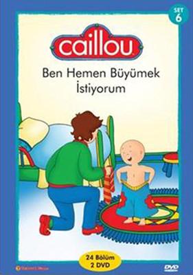 Caillou 6: Ben Hemen Büyümek Istiyorum