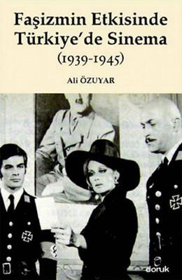 Faşizmin Etkisinde Türkiye'de Sinama (1939 - 1945)