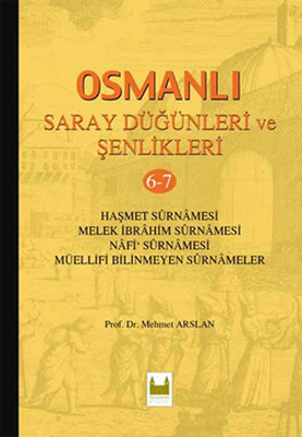 Osmanlı Saray Düğünleri ve Şenlikleri 6-7