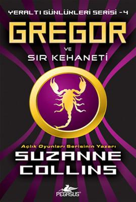 Gregor ve Sır Kehaneti - Yeraltı Günlükleri Serisi 4.Kitap