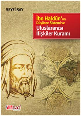 İbn Haldün'un Düşünce Sistemi ve Uluslararası İlişkiler Kuramı