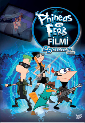 Phineas & Ferb: Across Second The Dimension - Phineas Ve Ferb Filmi: 2. Boyutun Ötesi