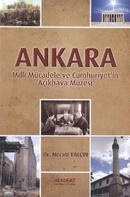 Ankara - Milli Mücadele ve Cumhuriyet'in Açıkhava Müzesi
