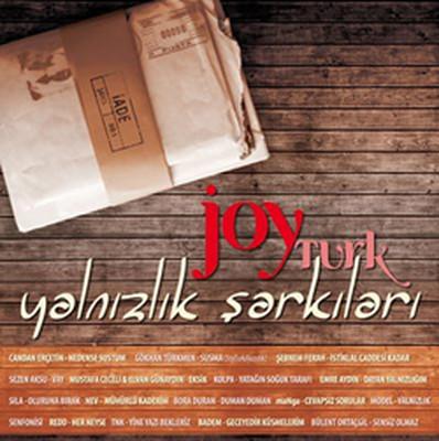 Joy Türk Yalnızlık Şarkıları