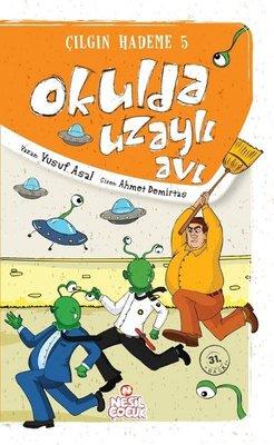 Çılgın Hademe 5 - Okulda Uzaylı Avı
