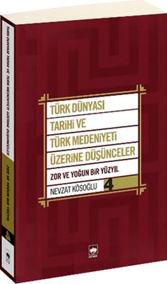 Türk Dünyası Tarihi ve Türk Medeniyeti Üzerine Düşünceler 4