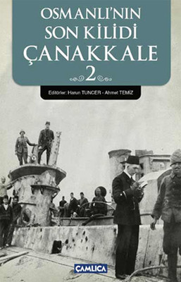 Osmanlı'nın Son Kilidi Çanakkale 2