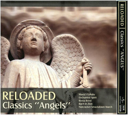 "Reloaded Classics ""Angels"""