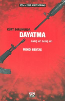 1514-2012 Kürt Sorunu - Kürt Sorununda Dayatma