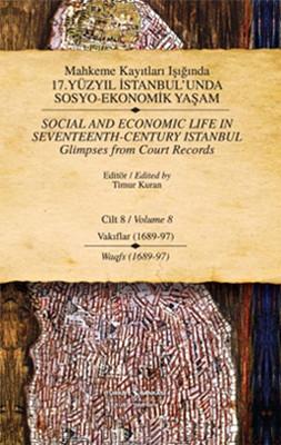 Mahkeme Kayıtları Işığında 17. Yüzyıl İstabul'unda Sosyo Ekonomik Yaşam 8.Cilt Vakıflar (1689-97)