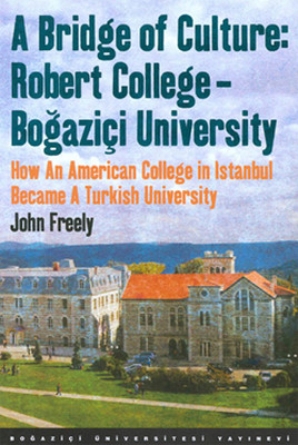 A Bridge of Culture: Robert College-Boğaziçi University