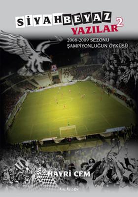 Siyah Beyaz Yazılar 2 (2008 - 2009 Sezonu Şampiyonluğun Öyküsü)