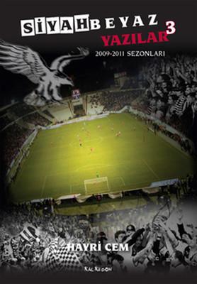 Siyah Beyaz Yazılar 3 (2009 - 2011 Sezonları)