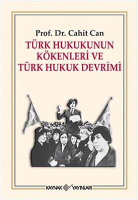 Türk Hukukunun Kökenleri ve Türk Hukuk Devrimi