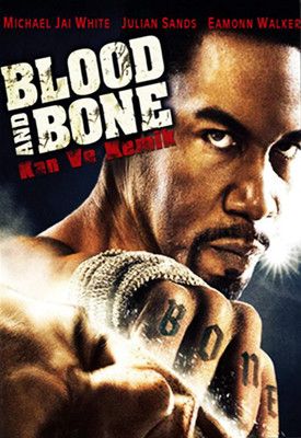 Blood and Bone - Kan ve Kemik