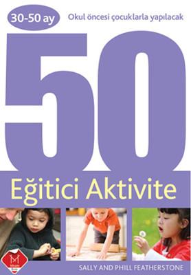 Okul Öncesi Çocuklarla Yapılacak 50 Eğitici Aktivite (30-50 ay)