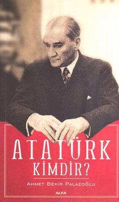 Atatürk Kimdir