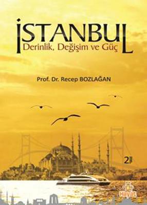 İstanbul Derinlik, Değişim ve Güç