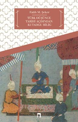 Türk Düşünce Tarihi Açısından Kutadgu Bilig