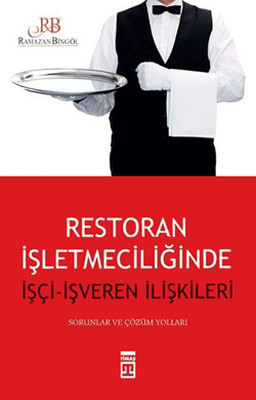 Restorant İşletmeciliğinde İşçi ve İşveren İlişkisi
