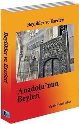 Beylikler ve Eserleri- Anadolu'nun Beyleri