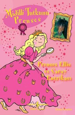 Midilli Tutkunu Prenses- Prenses Ellie ve Saray Entrikası