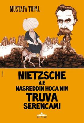 Nietzsche İle Nasreddin Hoca'nın Truva Serencamı