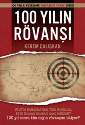 100 Yılın Rövanşı - Balkan Savaşı ve Ermeni Tehciri