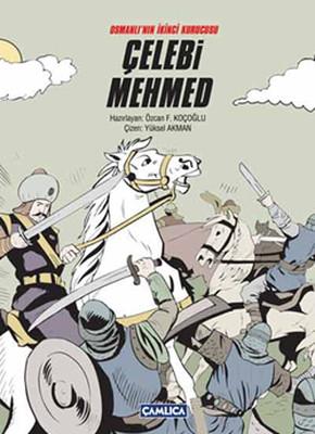 Osmanlı'nın İkinci Kurucusu Çelebi Mehmet