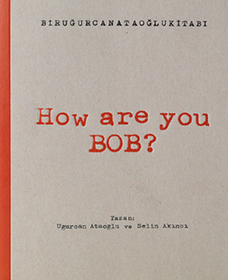 How Are You Bob ?