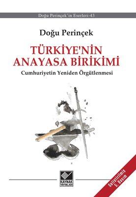 Türkiye' nin Anayasa Birikimi  - Bölücü Anayasanın Eleştirisi ve Cumhuriyetin Yeniden Örgütlenmesi
