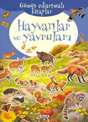 Gümüş Çıkartmalı Kitaplar Hayvanlar ve Yavruları