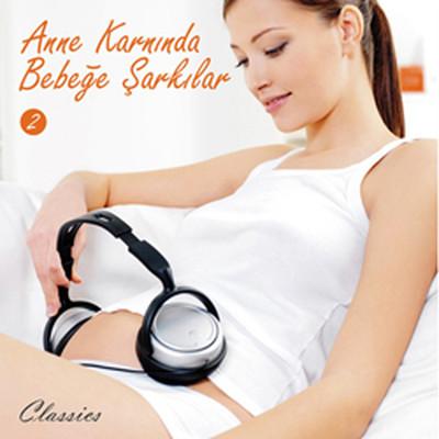 Anne Karnında Bebeğe Şarkılar 2