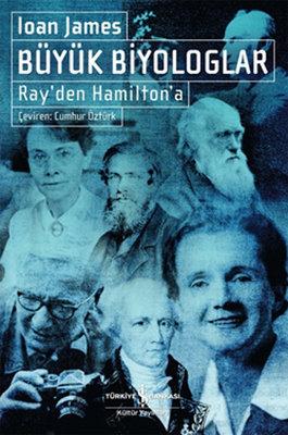 Büyük Biyologlar - Ray'dan Hamilton'a