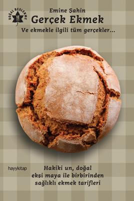 Gerçek Ekmek ve Ekmekle İlgili Tüm Gerçekler