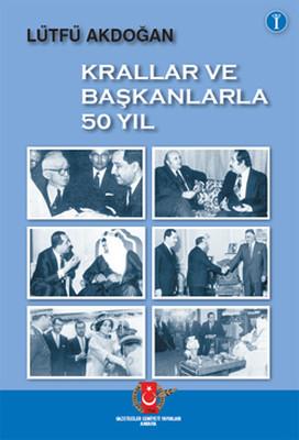 Krallar ve Başkanlarla 50 Yıl 1.cilt