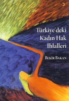 Türkiye'deki Kadın Hak İhlalleri