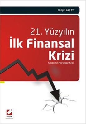 21. Yüzyılın İlk Finansal Krizi