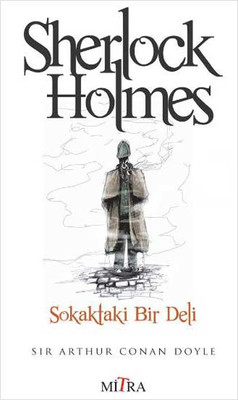 Sherlock Holmes - Sokakta Bir Deli