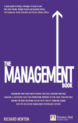 The Management Book: How to Manage Your Team to Deliver Outstanding Results
