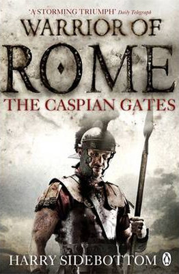 The Caspian Gates (Warrior of Rome 4)