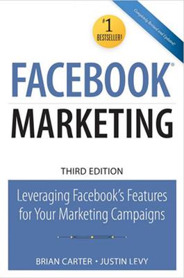Facebook Marketing: Leveraging Facebook for Your Marketing Campaigns: Leveraging Facebook Features
