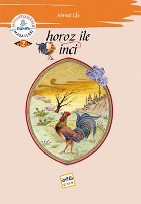 Horoz ile İnci - Minyatürlerle Dünya Masalları