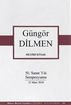 Güngör Dilmen Bildiri Kitabı (50. Sanat Yılı Sempozyumu)