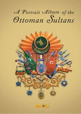 İngilizce A Portrait Album of the Ottomam Sultans