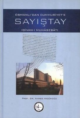 Osmanlı'dan Cumhuriyet'e Sayıştay (Divan-ı Muhasebat)