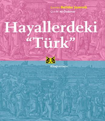 """Hayallerdeki """"Türk"""""""