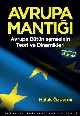 Avrupa Mantığı - Avrupa Bütünleşmesinin Teori ve Dinamikleri